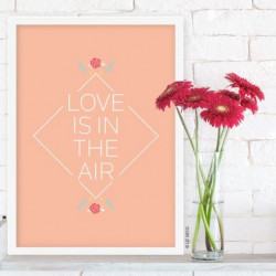 Affiche A4 Love is in the air